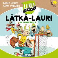 Lätkä-Lauri ja ihmeräpylä - Roope Lipasti