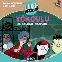 Yökoulu ja kauheat naapurit - Paula Noronen