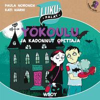 Yökoulu ja kadonnut opettaja - Paula Noronen