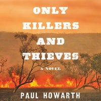 Only Killers and Thieves - Paul Howarth