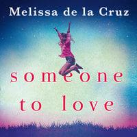 Someone To Love - Melissa de la Cruz