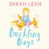 Duckling Days - Sarah Lean