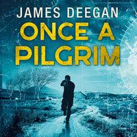 Once A Pilgrim - James Deegan