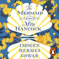 The Mermaid and Mrs Hancock - Imogen Hermes Gowar