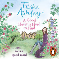 A Good Heart is Hard to Find - Trisha Ashley