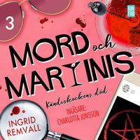 Mord och martinis - Kändiskockens död - Del 3 - Ingrid Remvall