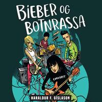 Bieber og Botnrassa - Haraldur Freyr Gíslason
