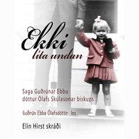 Ekki líta undan - Guðrún Ebba Ólafsdóttir, Elín Hirst