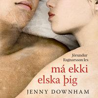Má ekki elska þig - Jenny Downham