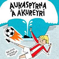 Aukaspyrna á Akureyri - Gunnar Helgason