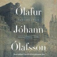 Endurkoman - Ólafur Jóhann Ólafsson