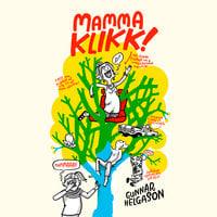 Mamma klikk! - Gunnar Helgason