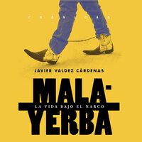 Malayerba - Javier Valdez,Javier Valdez Cárdenas
