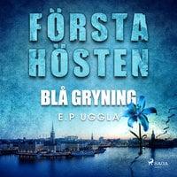 Första hösten - blå gryning - E.p. Uggla
