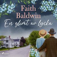 En glimt av lycka - Faith Baldwin