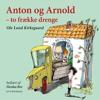 Anton og Arnold - to frække drenge - Ole Lund Kirkegaard