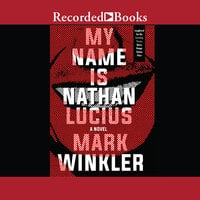 My Name Is Nathan Lucius - Mark Winkler