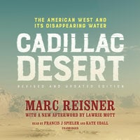 Cadillac Desert, Revised and Updated Edition - Marc Reisner