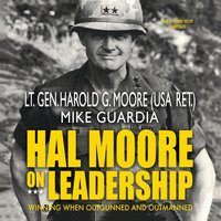 Hal Moore on Leadership - Harold G. Moore,Mike Guardia