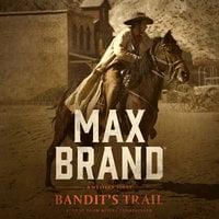 Bandit's Trail - Max Brand