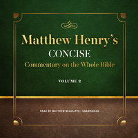 Matthew Henry's Concise Commentary on the Whole Bible, Vol. 2 - Matthew Henry