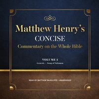 Matthew Henry's Concise Commentary on the Whole Bible, Vol. 1 - Matthew Henry