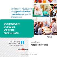 Wychowawcze wyzwania w kwestii seksualności - Karolina Hołownia