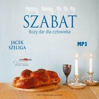 Szabat - Boży dar dla człowieka - Jacek Szeliga