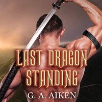 Last Dragon Standing - G.A. Aiken