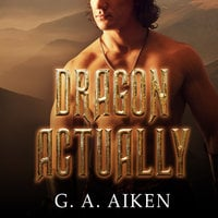 Dragon Actually - G.A. Aiken