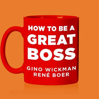 How To Be A Great Boss - Rene Boer,Gino Wickman