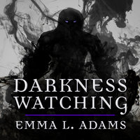 Darkness Watching - Emma L. Adams
