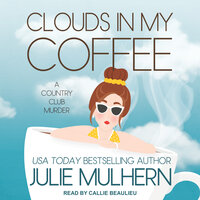 Clouds in My Coffee - Julie Mulhern