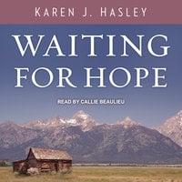 Waiting for Hope - Karen J. Hasley