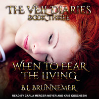 When To Fear The Living - B.L. Brunnemer