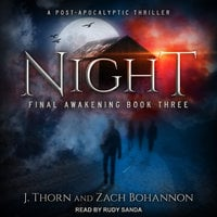 Night: Final Awakening Book Three (A Post-Apocalyptic Thriller) - J. Thorn, Zach Bohannon