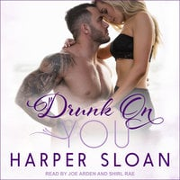 Drunk On You - Harper Sloan
