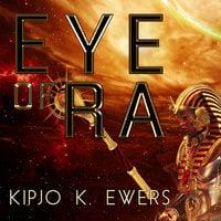 Eye of Ra - Kipjo K. Ewers