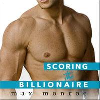 Scoring the Billionaire - Max Monroe
