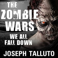 The Zombie Wars: We All Fall Down - Joseph Talluto