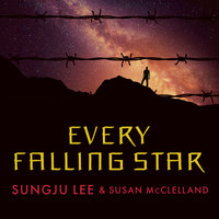 Every Falling Star - Sungju Lee, Susan McClelland