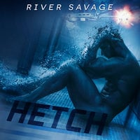 Hetch - River Savage