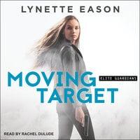 Moving Target - Lynette Eason