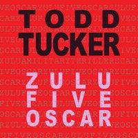 Zulu Five Oscar - Todd Tucker