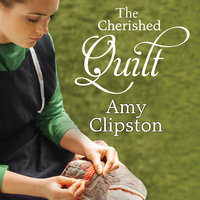 The Cherished Quilt - Amy Clipston