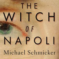 The Witch of Napoli - Michael Schmicker