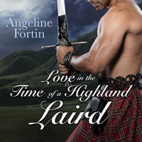 Love in the Time of a Highland Laird - Angeline Fortin