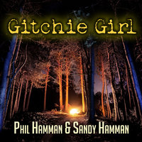 Gitchie Girl: The Survivor's Inside Story of the Mass Murders that Shocked the Heartland - Phil Hamman,Sandy Hamman