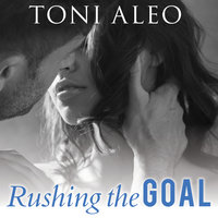 Rushing the Goal - Toni Aleo
