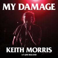 My Damage: The Story of a Punk Rock Survivor - Jim Ruland, Keith Morris